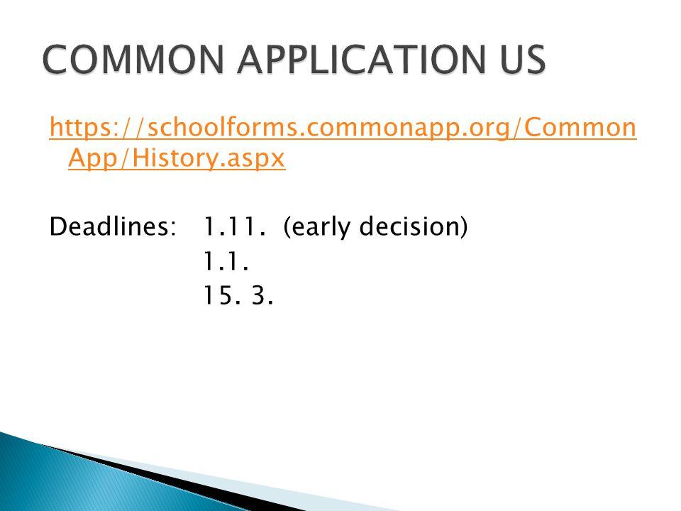 https://schoolforms.commonapp.org/Common App/History.aspx Deadlines: 1.11.