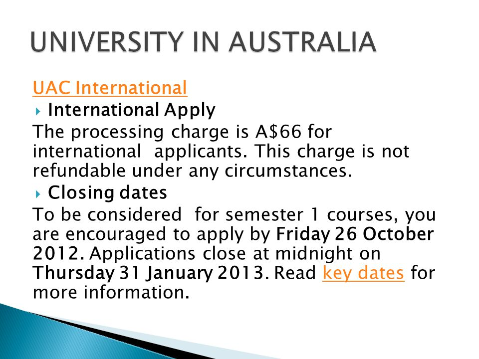 UAC International  International Apply The processing charge is A$66 for international applicants.