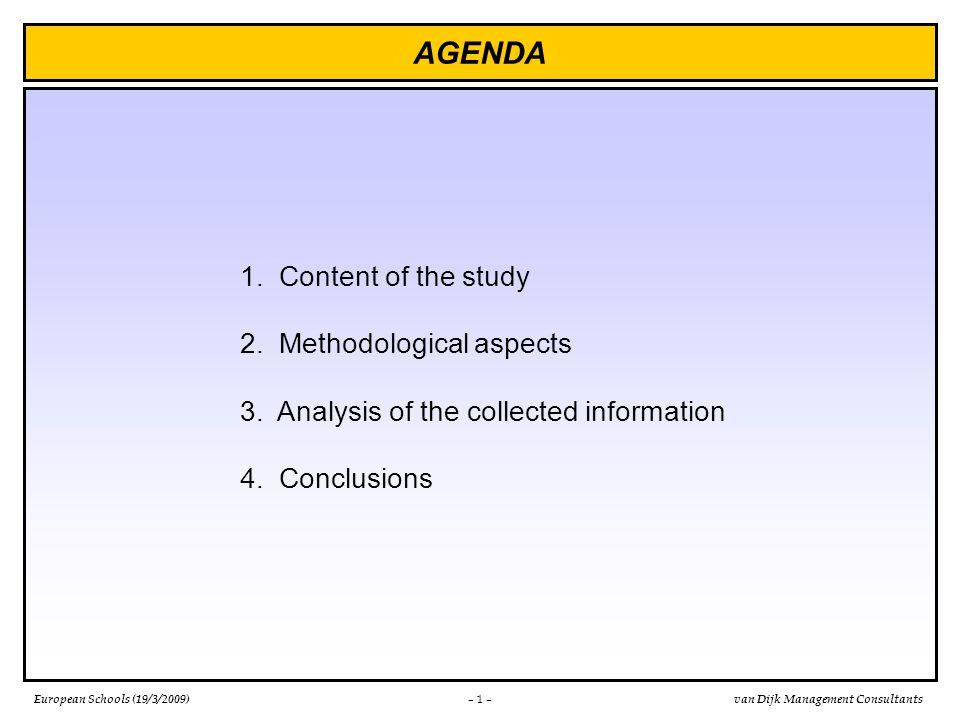 European Schools (19/3/2009)van Dijk Management Consultants Objective : collect, analyse and evaluate qualitative and quantitative data concerning : 1.