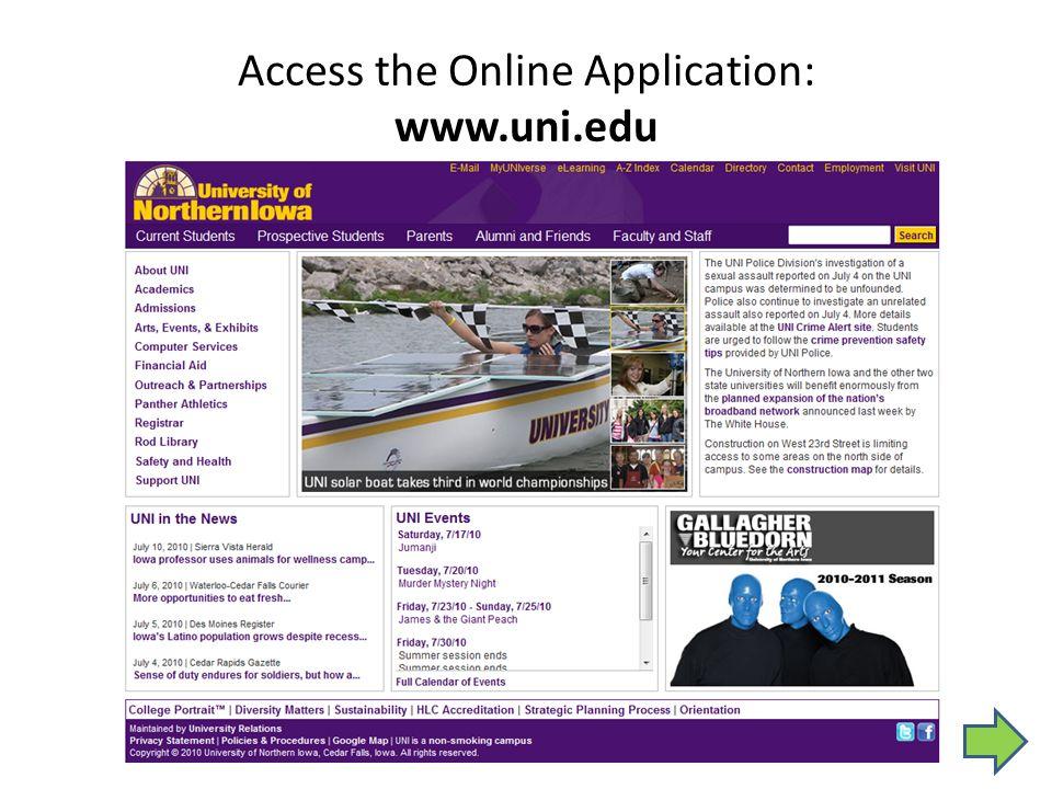 Access the Online Application: www.uni.edu
