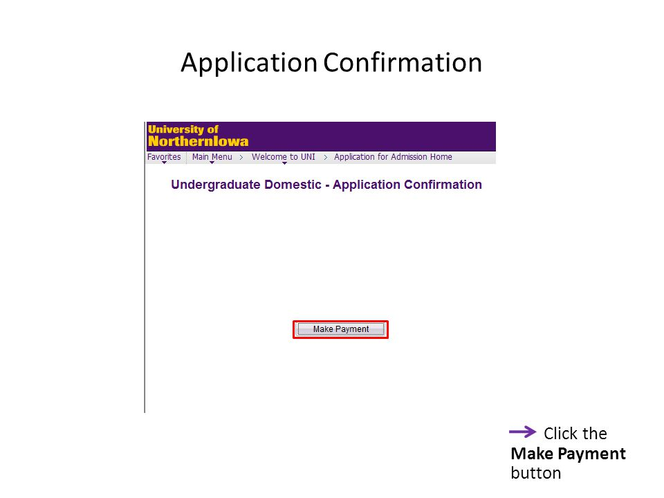 Application Confirmation Click the Make Payment button