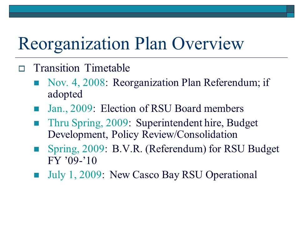 Reorganization Plan Overview  Transition Timetable Nov.