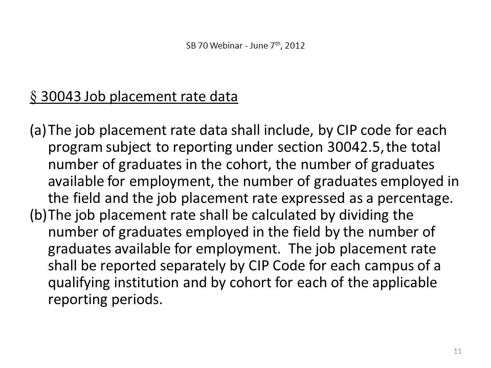 § 30043 Job placement rate data (a)The job placement rate data shall include, by CIP code for each program subject to reporting under section 30042.5,