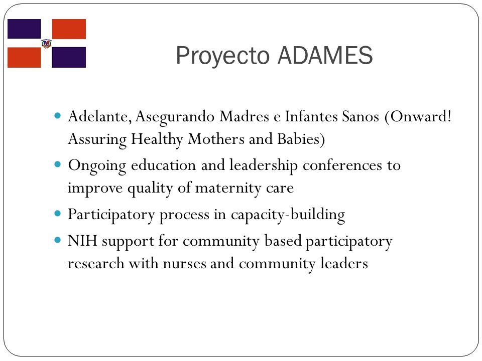 Proyecto ADAMES Adelante, Asegurando Madres e Infantes Sanos (Onward.
