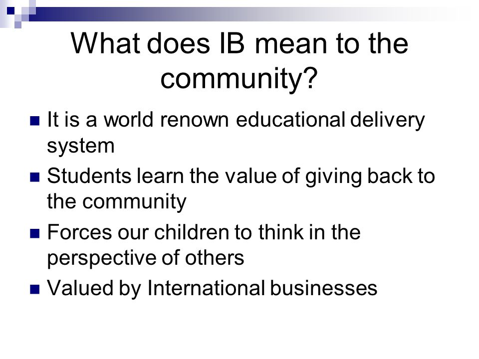 What does IB mean to the community.