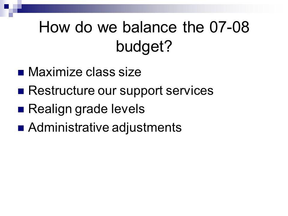 How do we balance the 07-08 budget.