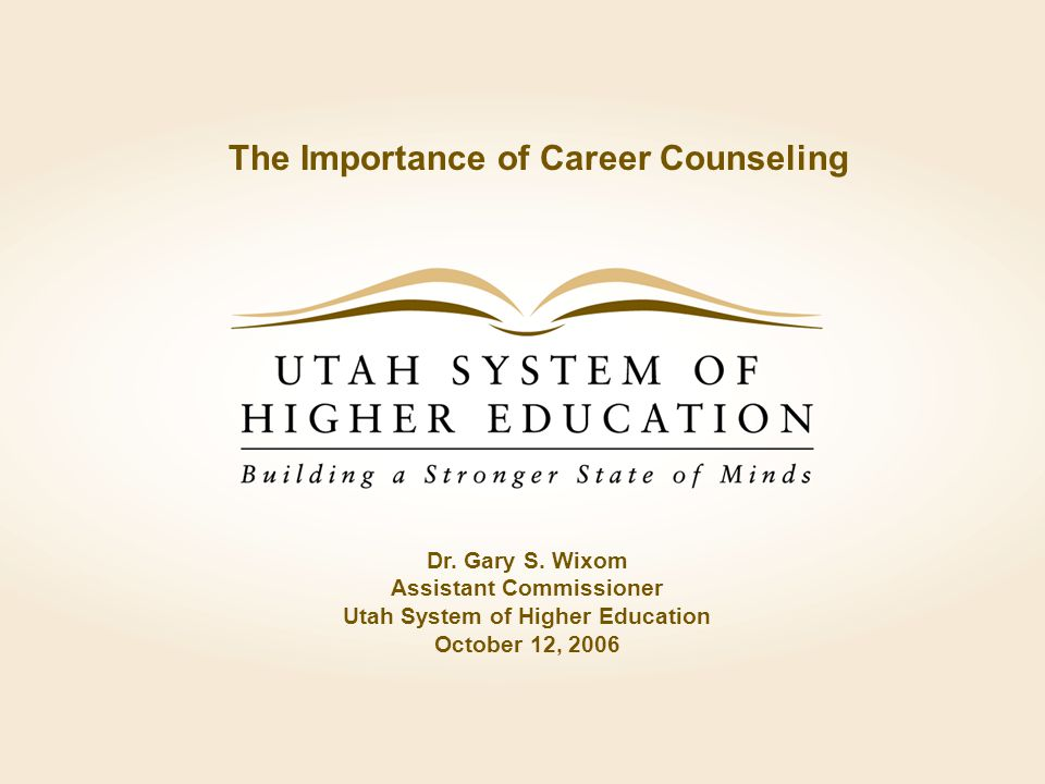 The Importance of Career Counseling Dr. Gary S.