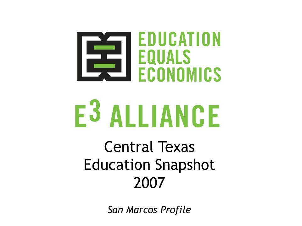 Central Texas Education Snapshot 2007 San Marcos Profile