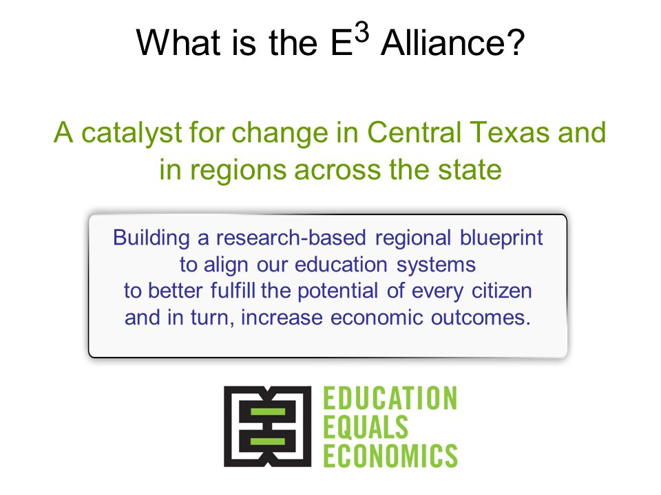 Higher Education Matriculation 1.About half of Central Texas students matriculate into college in Texas 2.About half of those go to Central Texas colleges 3.To meet the Closing the Gaps goals, we need 20K more students in higher education by 2010; almost 40K by 2015 4.More and more of our students are non- traditional – not 18-24 year old full time college goers