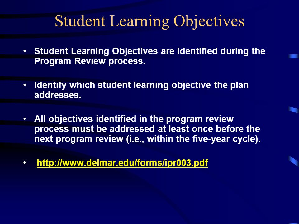 Student Learning Objectives Student Learning Objectives are identified during the Program Review process.
