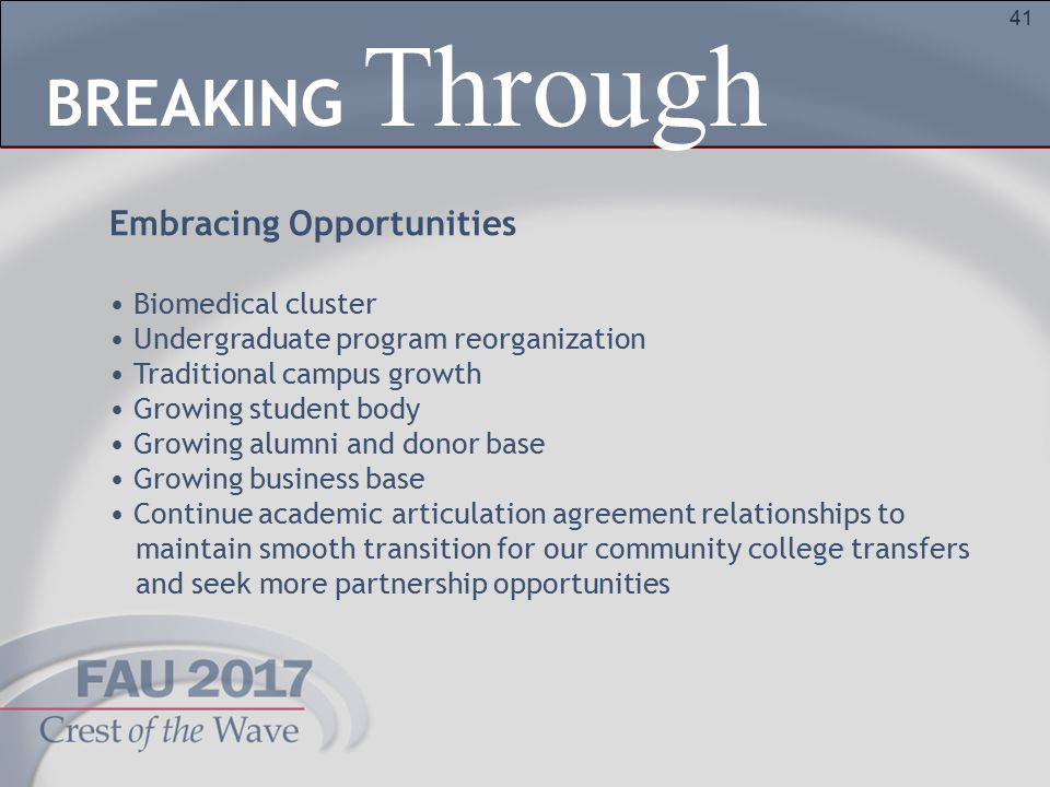 41 Embracing Opportunities Biomedical cluster Undergraduate program reorganization Traditional campus growth Growing student body Growing alumni and d