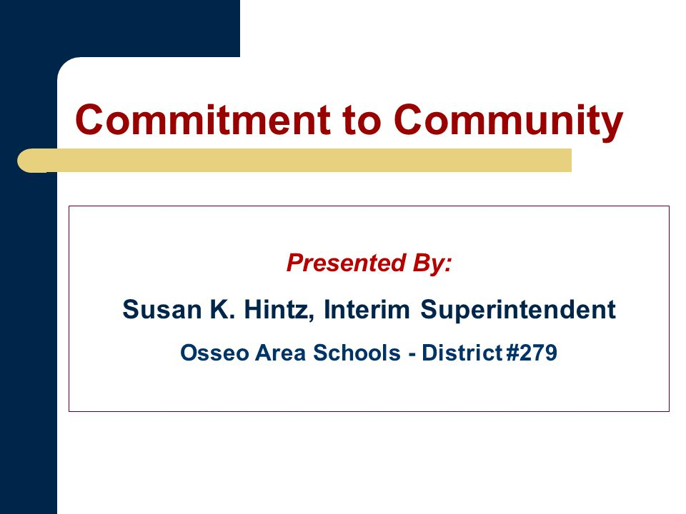 Commitment to Community Presented By: Susan K.