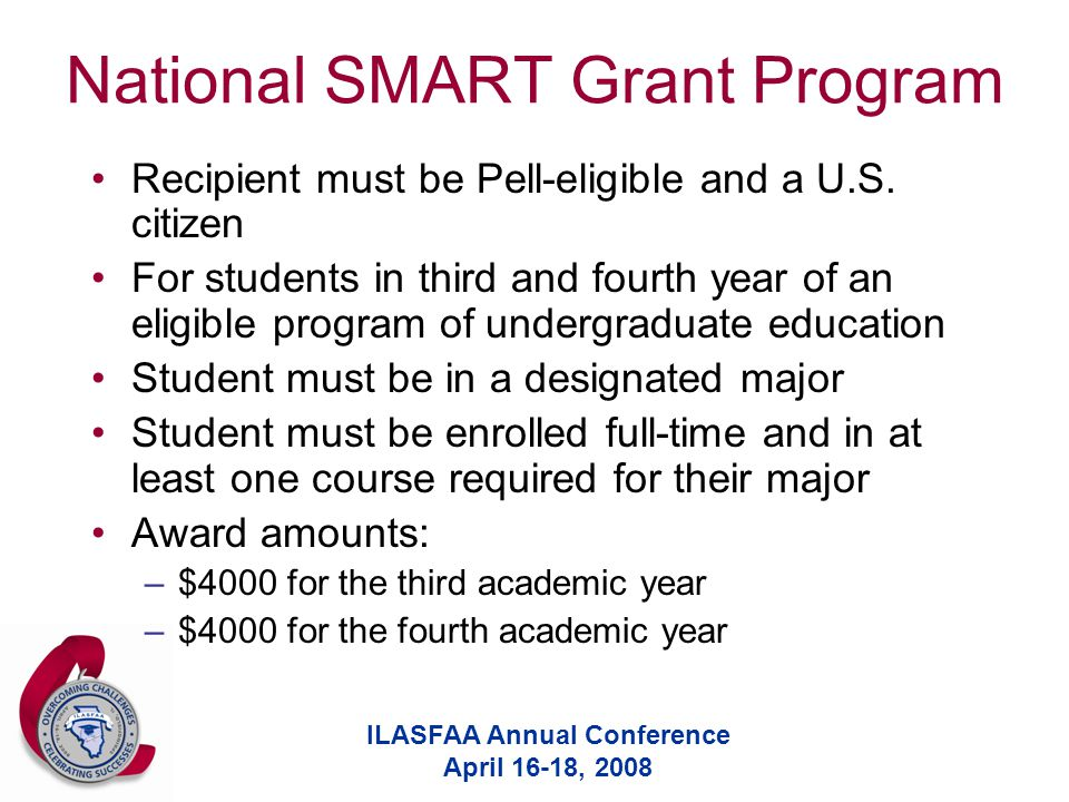ILASFAA Annual Conference April 16-18, 2008 Recipient must be Pell-eligible and a U.S.