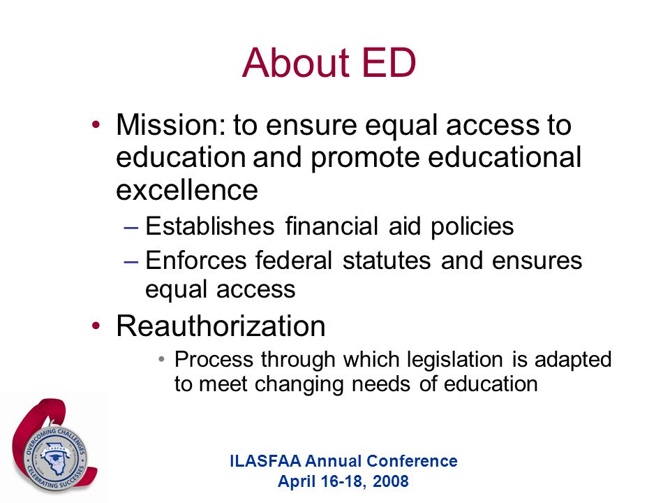 ILASFAA Annual Conference April 16-18, 2008 FFEL and Direct Loan Programs Annual loan limits apply to academic year Aggregate limits apply according to dependency and degree level