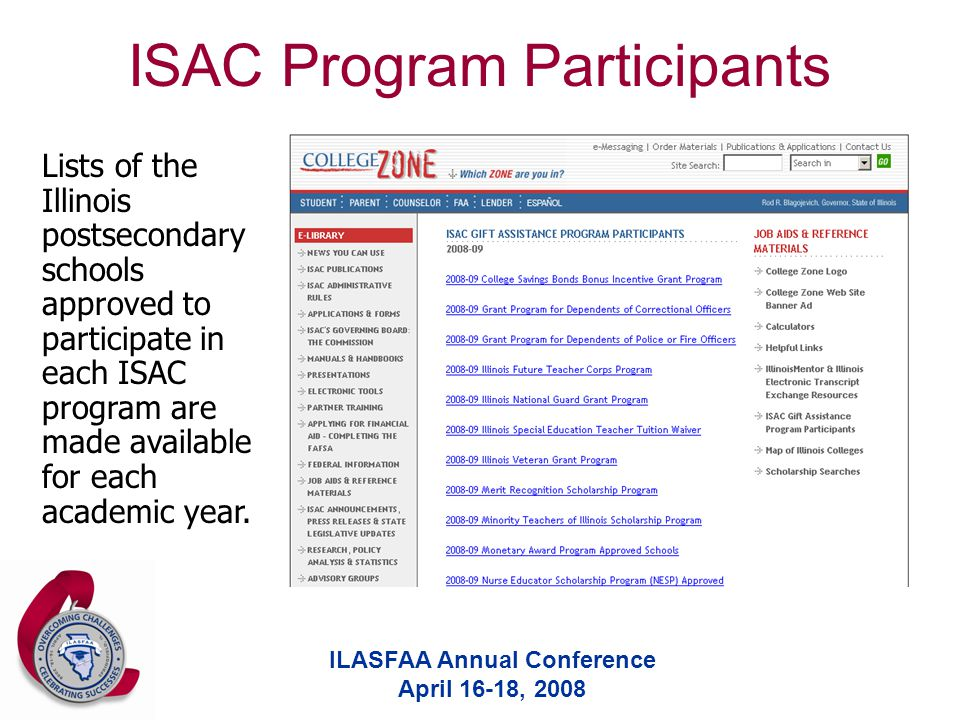 ILASFAA Annual Conference April 16-18, 2008 ISAC Program Participants Lists of the Illinois postsecondary schools approved to participate in each ISAC