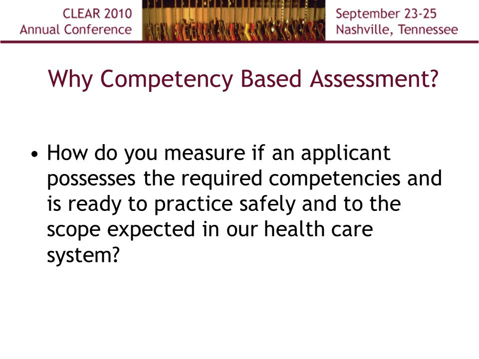 Why Competency Based Assessment.