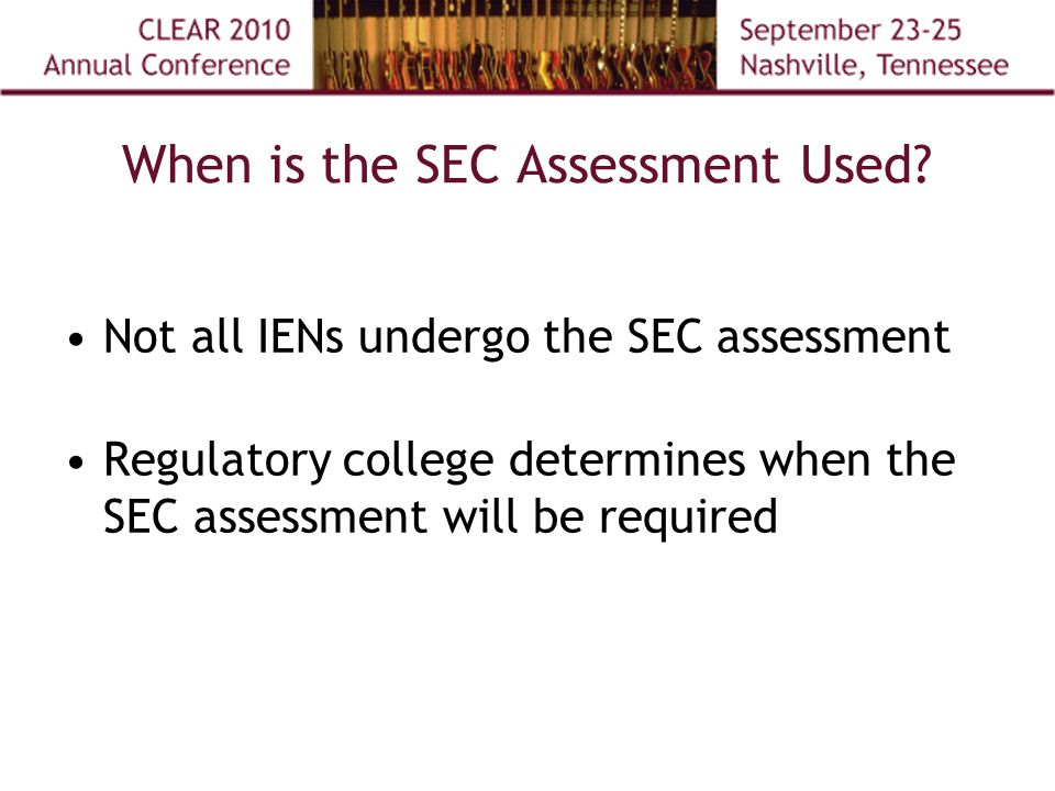 When is the SEC Assessment Used.