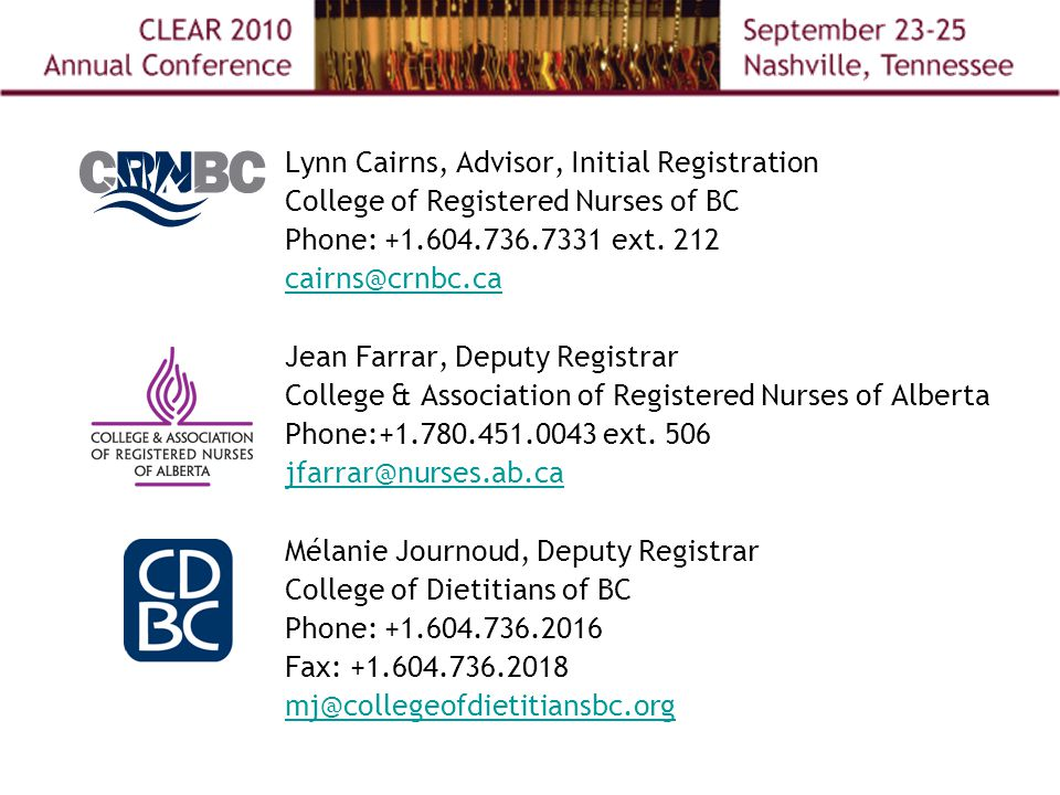 Lynn Cairns, Advisor, Initial Registration College of Registered Nurses of BC Phone: +1.604.736.7331 ext.