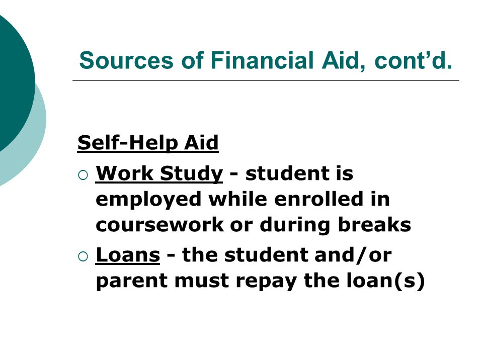 Sources of Financial Aid, cont'd.