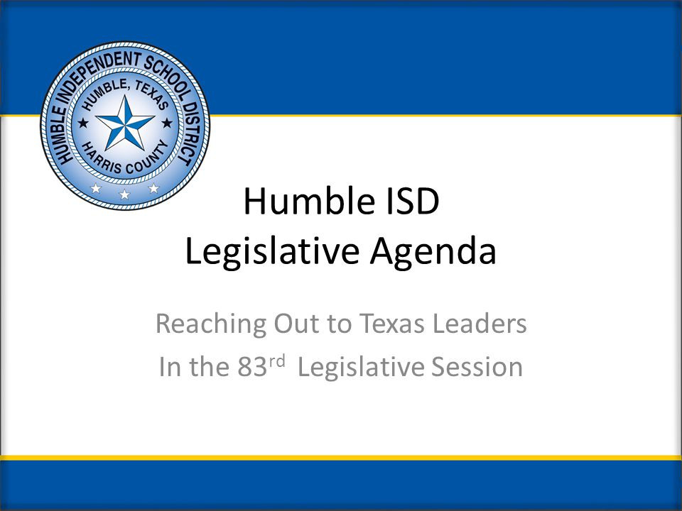 Federal Issues Humble ISD supports: Rescinding sequestration and funding cuts to education Providing additional funding for special education (IDEA) grants for fiscal year 2013 Increasing Title 1 funding Reauthorization of the Elementary and Secondary Education Act (ESEA) with removal of the punitive Adequate Yearly Progress (AYP) and Annual Measurable Objectives (AMO) accountability system and replacement with a broader assessment of multiple student growth measures