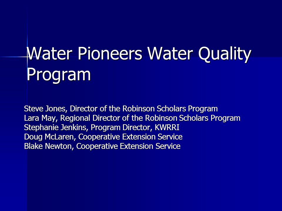 Water Pioneers Partnerships  UK Robinson Scholars Program  Eastern Kentucky PRIDE  UK ENRI Task Force  UK Cooperative Extension Service  KWRRI