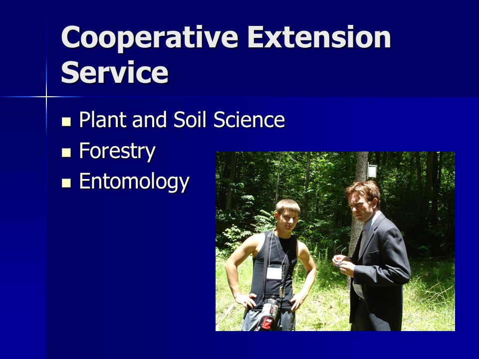 Cooperative Extension Service Plant and Soil Science Plant and Soil Science Forestry Forestry Entomology Entomology
