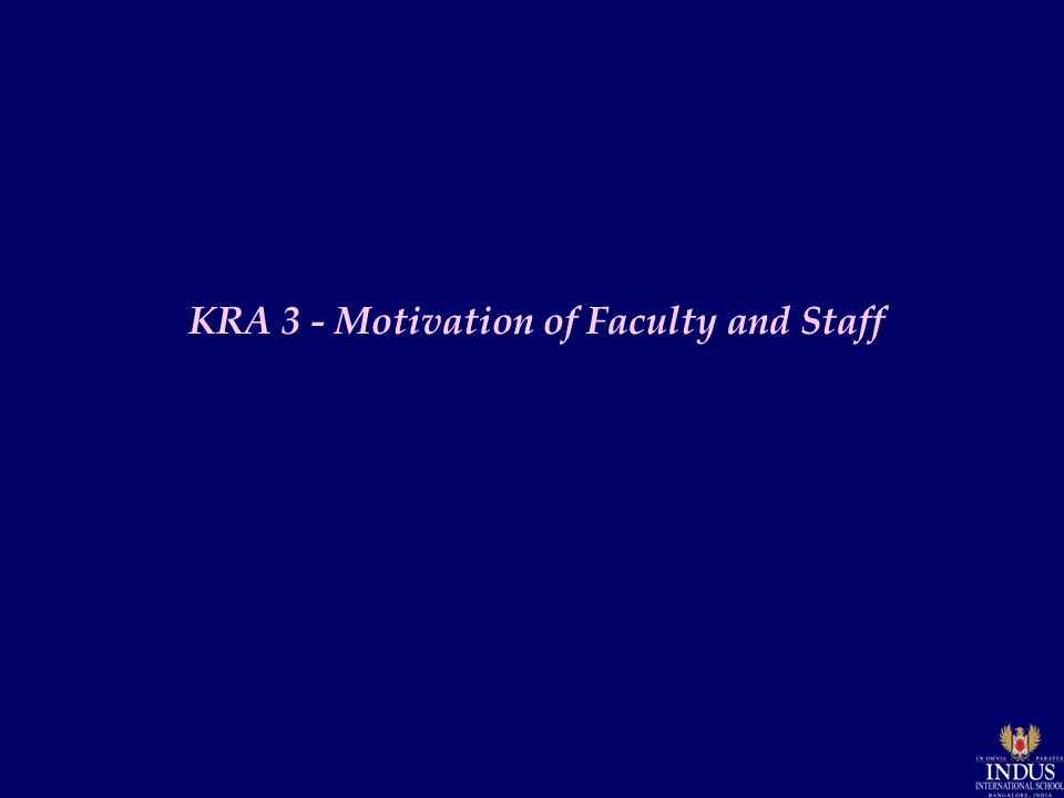 KRA 3 - Motivation of Faculty and Staff