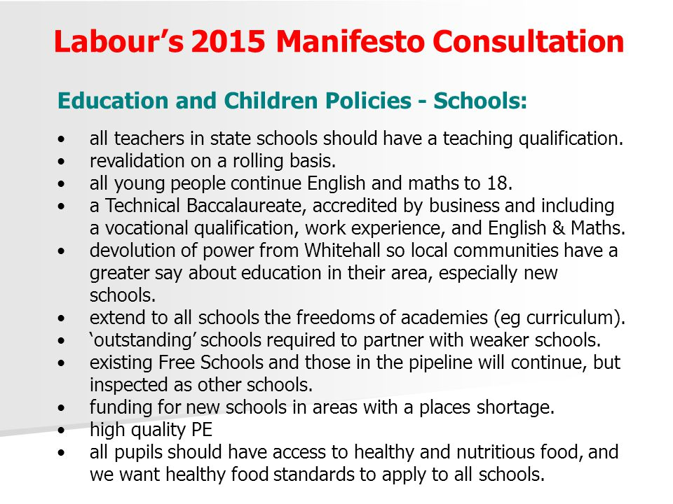 Labour's 2015 Manifesto Consultation Education and Children Policies - Schools: all teachers in state schools should have a teaching qualification. re