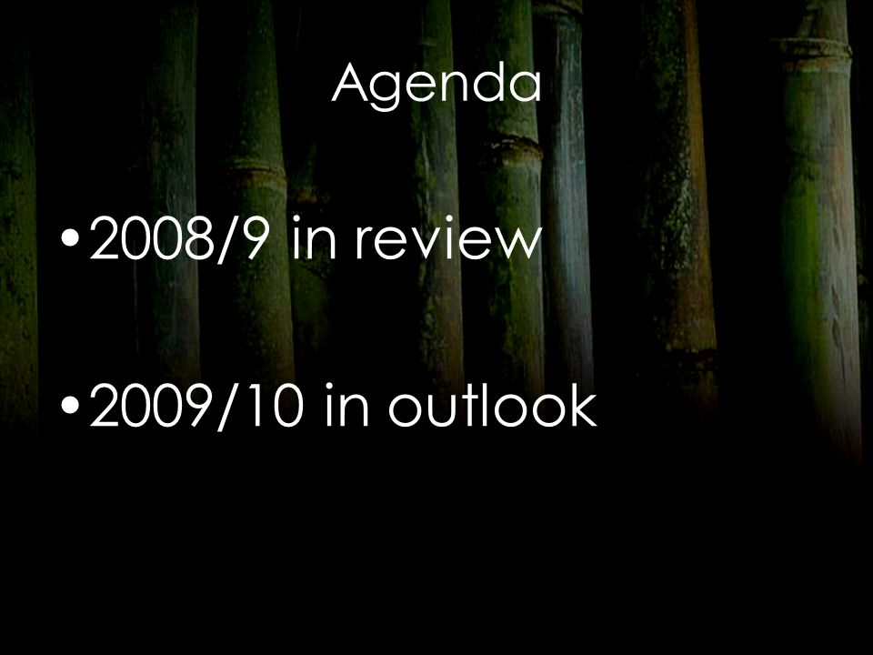 Agenda 2008/9 in review 2009/10 in outlook
