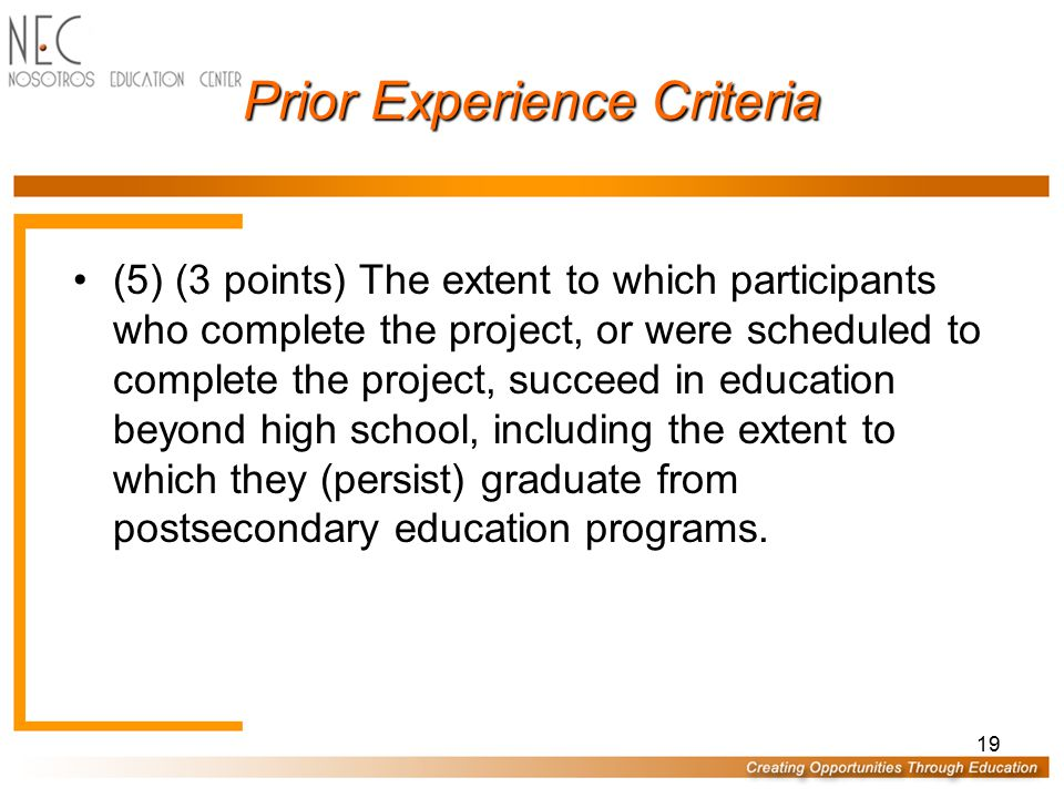 Prior Experience Criteria (3) (3 points) The extent to which project participants continue to participate in the Upward Bound Program until they compl