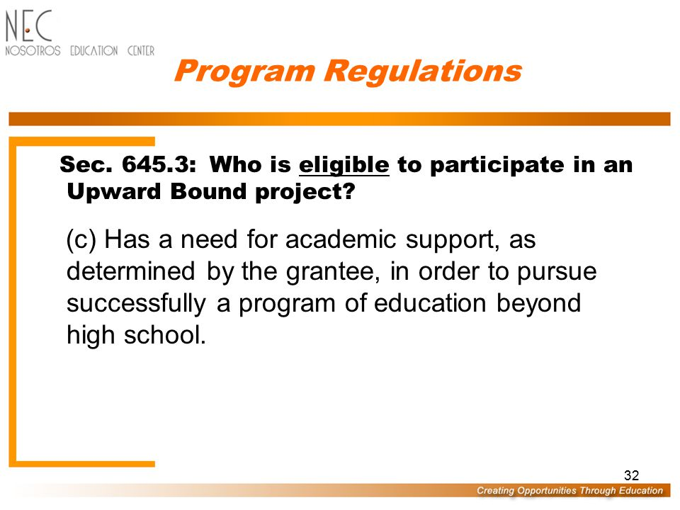 31 Program Regulations Sec.645.3: Who is eligible to participate in an Upward Bound project.