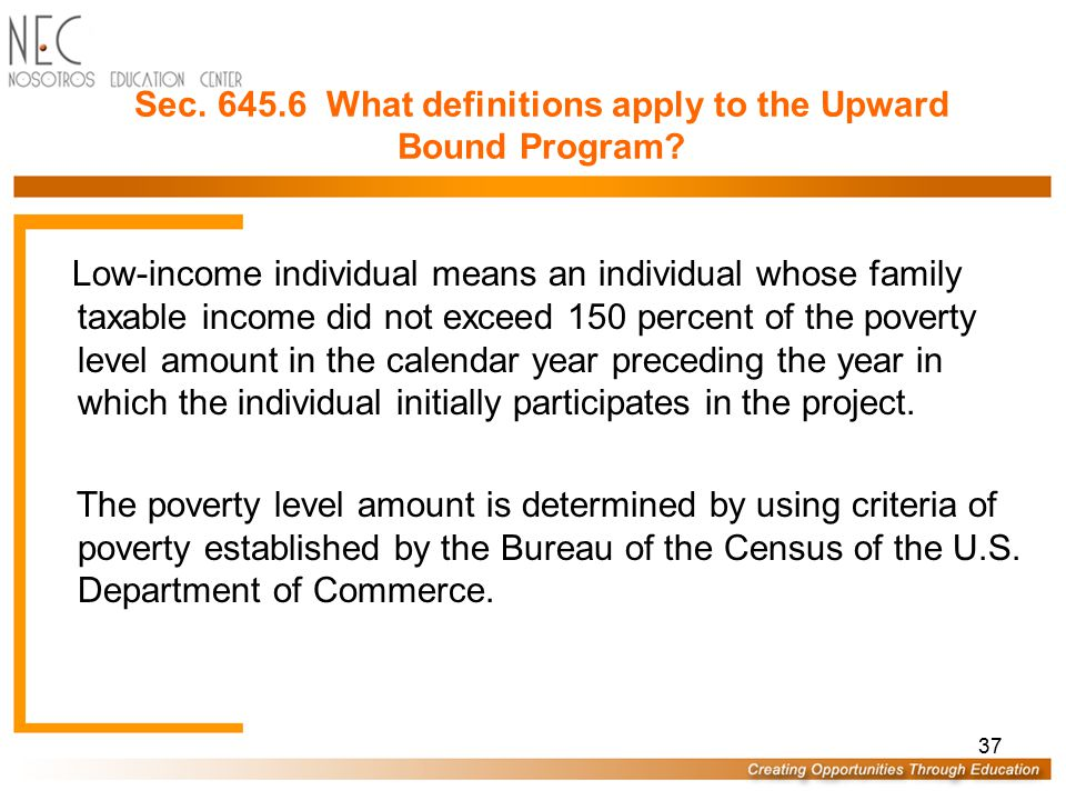 36 Sec. 645.4 What are the grantee requirements with respect to low income and first-generation participants? (c) For purposes of documenting potentia