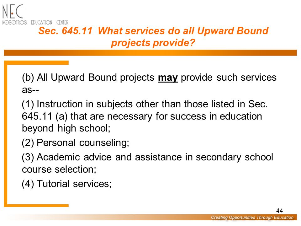 43 Sec. 645.11 What services do all Upward Bound projects provide? (a) An Upward Bound project that has received funds under this part for at least tw