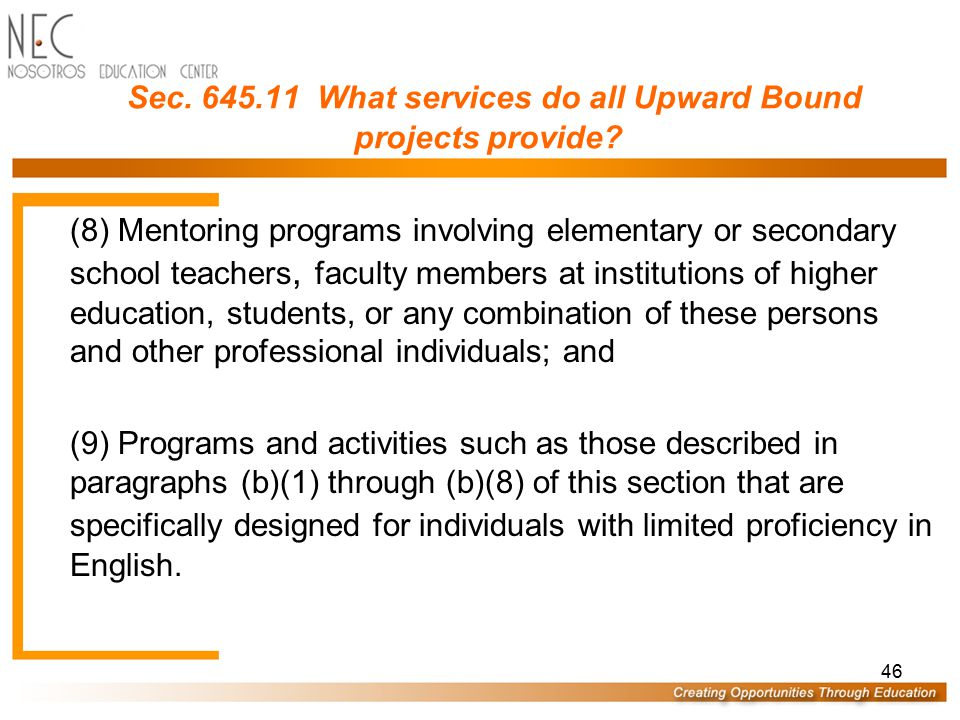 45 Sec. 645.11 What services do all Upward Bound projects provide? (5) Exposure to cultural events, academic programs, and other educational activitie