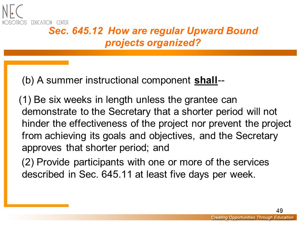 48 (2) May provide a summer bridge component to those Upward Bound participants who have graduated from secondary school and intend to enroll in an in