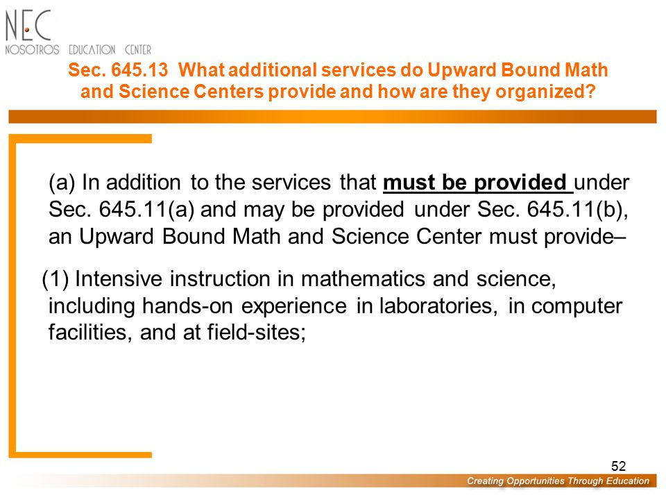 51 Sec.645.12 How are regular Upward Bound projects organized.
