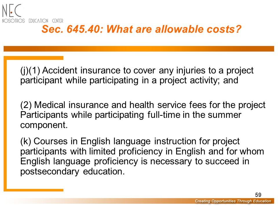 58 Sec. 645.40: What are allowable costs? (g) Admissions fees, transportation, Upward Bound T-shirts, and other costs necessary to participate in fiel