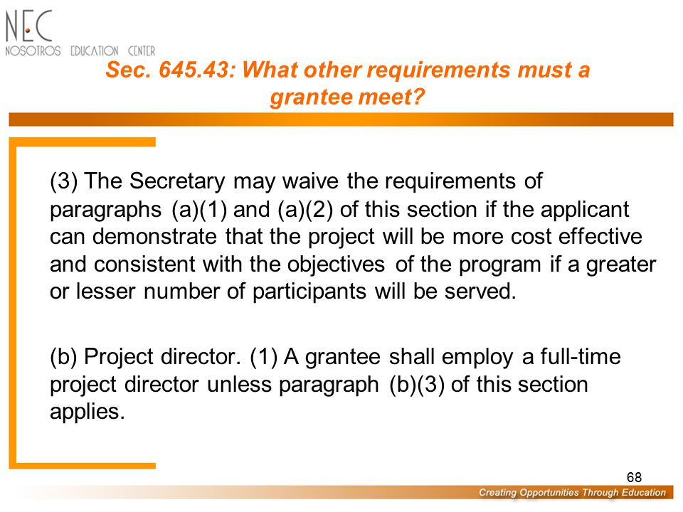 67 Sec.645.43: What other requirements must a grantee meet.