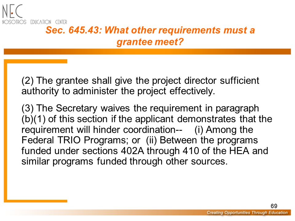 68 Sec. 645.43: What other requirements must a grantee meet? (3) The Secretary may waive the requirements of paragraphs (a)(1) and (a)(2) of this sect