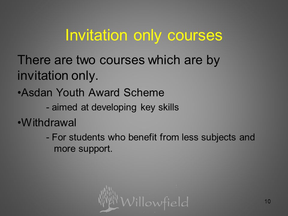 10 Invitation only courses There are two courses which are by invitation only.
