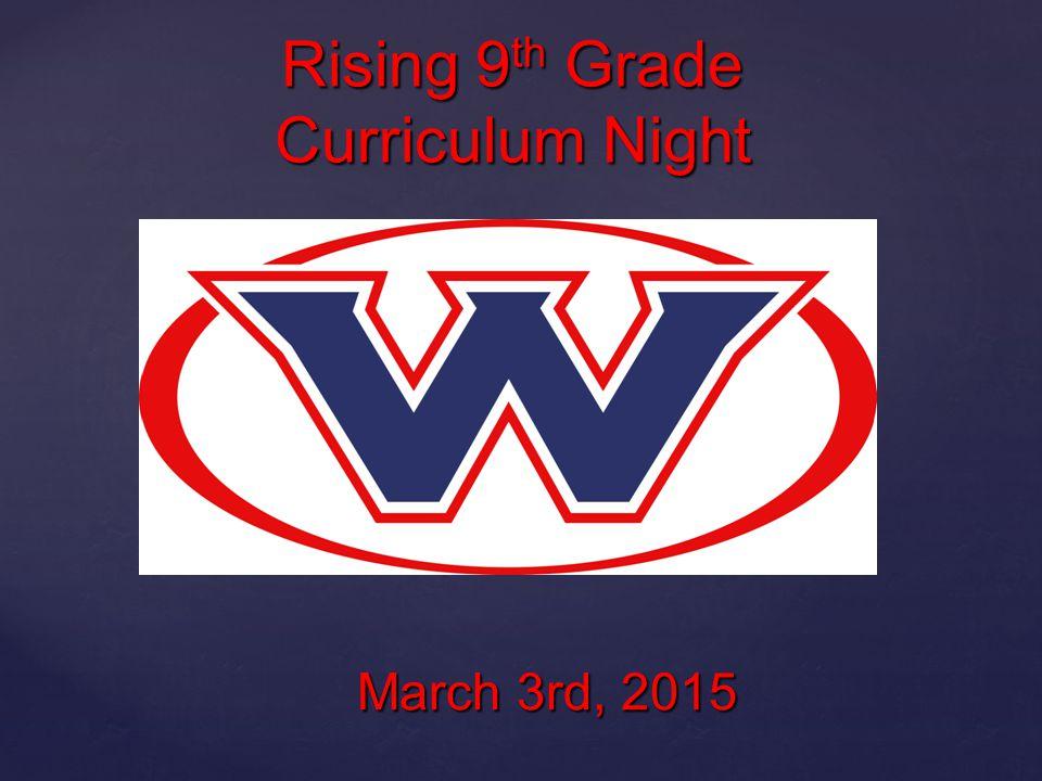 { Rising 9 th Grade Curriculum Night February 19, 2009 March 3rd, 2015