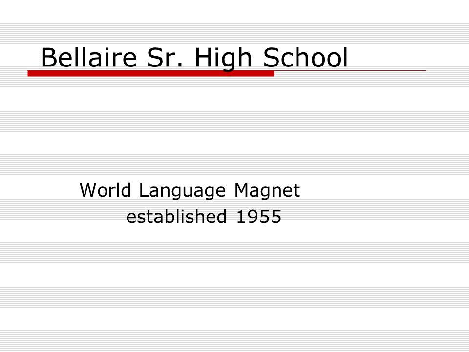 Bellaire Sr. High School World Language Magnet established 1955