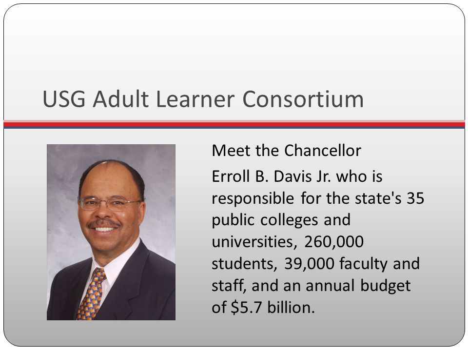 USG Adult Learner Consortium Meet the Chancellor Erroll B.