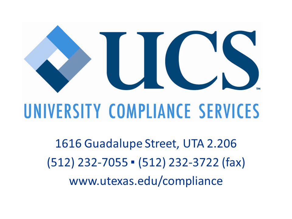 1616 Guadalupe Street, UTA 2.206 (512) 232-7055 ▪ (512) 232-3722 (fax) www.utexas.edu/compliance