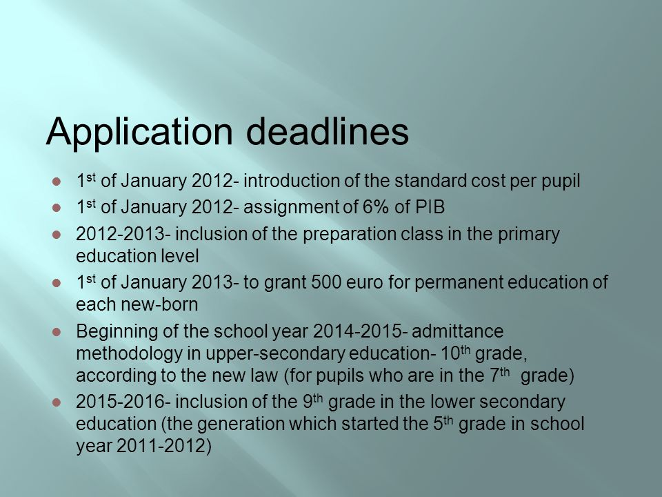 Application deadlines 1 st of January 2012- introduction of the standard cost per pupil 1 st of January 2012- assignment of 6% of PIB 2012-2013- inclu
