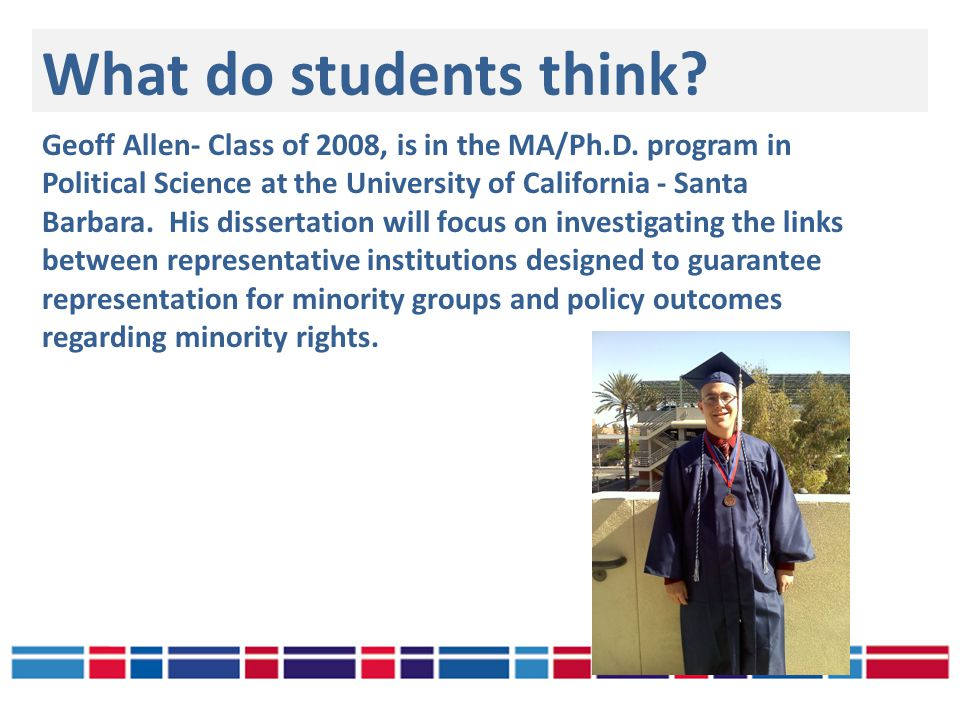 What do students think. Geoff Allen- Class of 2008, is in the MA/Ph.D.