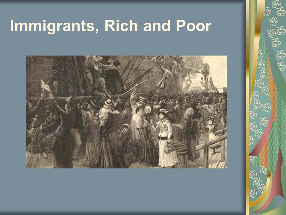 Immigrants, Rich and Poor