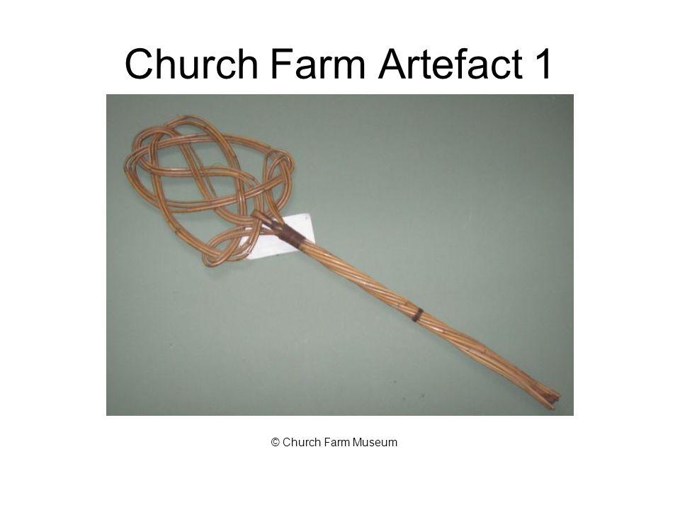 Church Farm Artefact 1 © Church Farm Museum