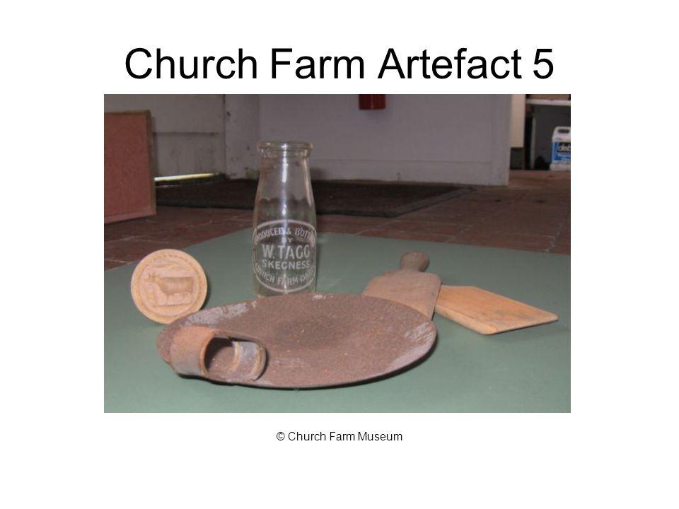 Church Farm Artefact 5 © Church Farm Museum