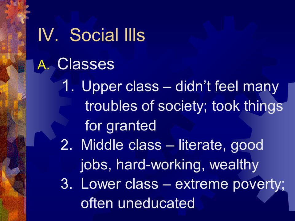 IV. Social Ills A. Classes 1.